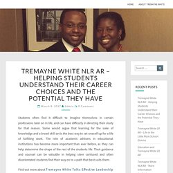 Tremayne White NLR AR - Helping Students Understand their Career Choices and the Potential They Have
