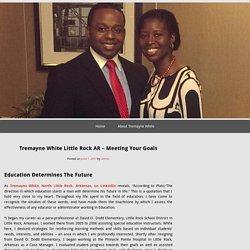 Tremayne White Little Rock AR – Meeting Your Goals