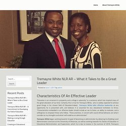 Tremayne White NLR AR – What it Takes to Be a Great Leader