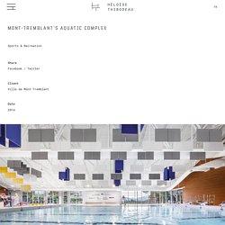 Mont-Tremblant'S aquatic complex – Héloïse Thibodeau Architecte