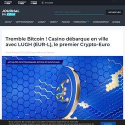Tremble Bitcoin ! Casino débarque en ville avec LUGH (EUR-L), le premier Crypto-Euro