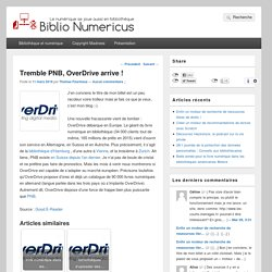 Tremble PNB, OverDrive arrive ! – Biblio Numericus