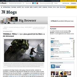 TREMBLE, TROLL ! – Le «plus grand troll du Web» a été démasqué