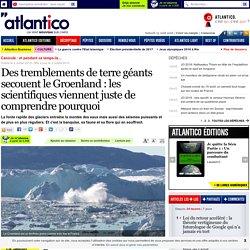 Des tremblements de terre géants secouent le Groenland : les scientifiques viennent juste de comprendre pourquoi