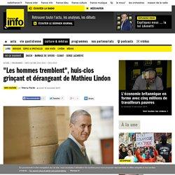 """""""Les hommes tremblent"""", huis-clos grinçant et dérangeant de Mathieu Lindon"""