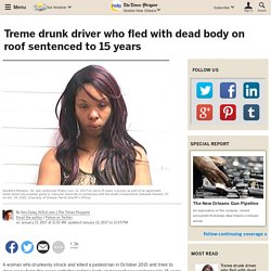 Treme drunk driver who fled with dead body on roof sentenced to 15 years