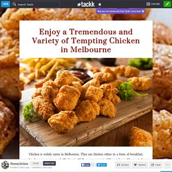 Enjoy a Tremendous and Variety of Tempting Chicken in Melbourne