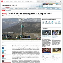 Tremors due to fracking rare, U.S. report finds