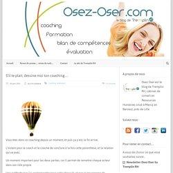 Osez-Oser.com le blog de Tremplin RH » S'il te plait, dessine moi ton coaching…