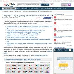 Tổng hợp những ứng dụng đặc sắc trên AnDroid TV Box - Huy Phú Store