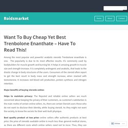 Want To Buy Cheap Yet Best Trenbolone Enanthate – Have To Read This!