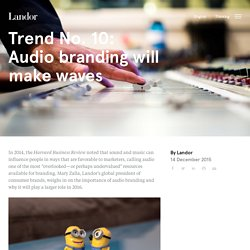 Trend No. 10: Audio branding will make waves