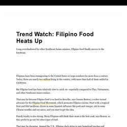 Trend Watch: Filipino Food Heats Up