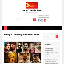 Today's Trending Bollywood News - Daily Trends Feed