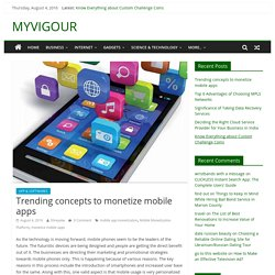 Trending concepts to monetize mobile apps - MYVIGOUR