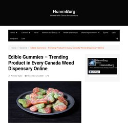 Edible Gummies - Trending Product in Every Canada Weed Dispensary Online