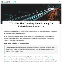 OTT 2020: The Trending Wave Driving the Entertainment Industry