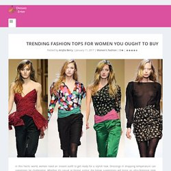 Trending Fashion Tops For Women You Ought To Buy
