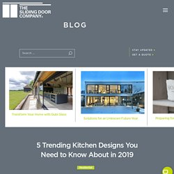 5 Trending Kitchen Designs You Need to Know About in 2019