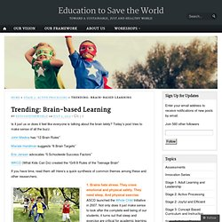 Trending: Brain-based Learning « Education to Save the World