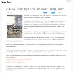 A new trending look for your Dining room