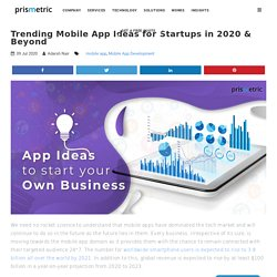 Trending Mobile App Ideas for Startups in 2020 & Beyond