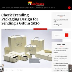 Check Trending Packaging Design for Sending a Gift in 2020 - AsiaPosts