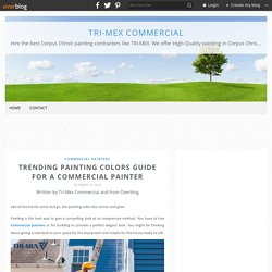 Trending painting-colors guide-for a commercial painter