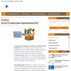 Get Top 10 Trending Popular Digital Advertising 2019