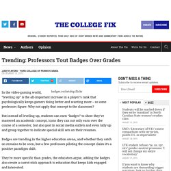 Trending: Professors Tout Badges Over Grades - The College Fix