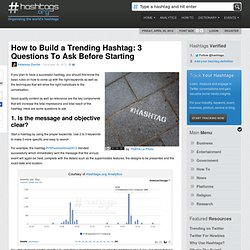 How to Build a Trending Hashtag: 3 Questions To Ask Before Starting