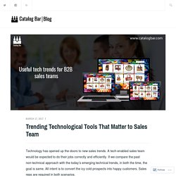 Trending Technological Tools That Matter to Sales Team – Catalog Bar Blog