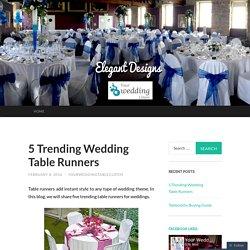 5 Trending Wedding Table Runners