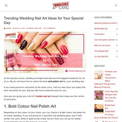 Trending Wedding Nail Art Ideas for Your Special Day – wholesalegang