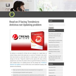 Read on if facing Trendmicro Antivirus not Updating