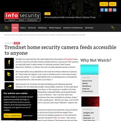 Trendnet home security camera feeds accessible to anyone