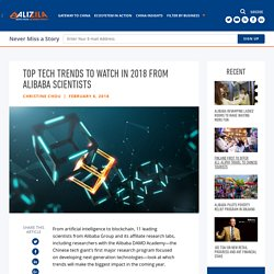 Top Tech Trends to Watch in 2018 from Alibaba Scientists