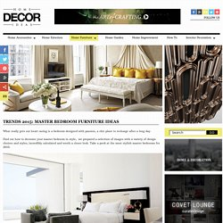 Trends 2015: Master Bedroom Furniture Ideas