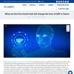 Five trends that will change the face of ERP in future