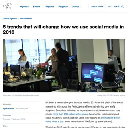 5 trends that will change how we use social media in 2016