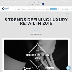 5 Trends Defining the Luxury Retail Market