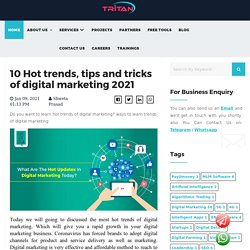 10 Hot trends, tips and tricks of digital marketing 2021