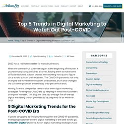 Top 5 Trends in Digital Marketing to Watch Out Post-COVID