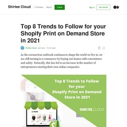 Top 8 Trends to Follow for your Shopify Print on Demand Store in 2021