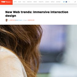 New Web trends: immersive interaction design