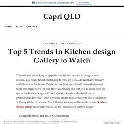 Top 5 Trends In Kitchen design Gallery to Watch – Capri QLD