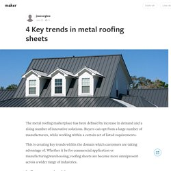 4 Key trends in metal roofing sheets