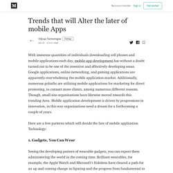 Trends that will Alter the later of mobile Apps - CQLsys Technologies - Medium