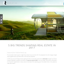 5 Big Trends Shaping Real Estate in 2017