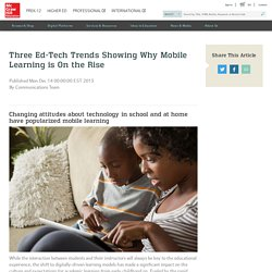 Three Ed-Tech Trends Showing Why Mobile Learning is On the Rise